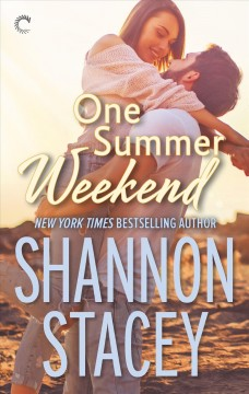 One Summer Weekend /  Shannon Stacey.