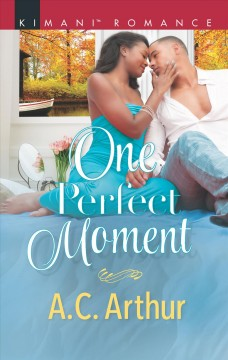One perfect moment /  A.C. Arthur.