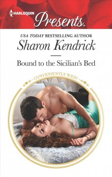 Bound to the Sicilian's bed /  Sharon Kendrick.