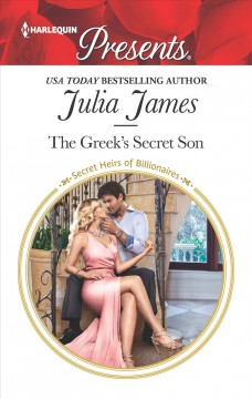 The Greek's secret son /  Julia James.