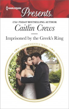 Imprisoned by the Greek's ring /  Caitlin Crews.