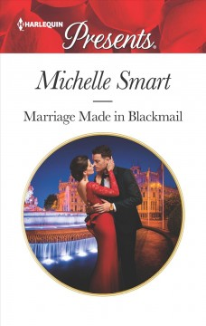 Marriage made in blackmail /  Michelle Smart.