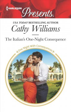 The Italian's one-night consequence /  Cathy Williams.