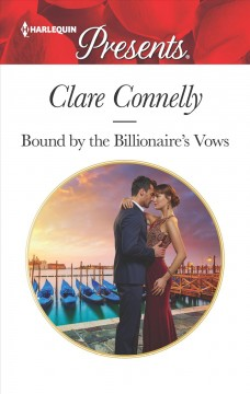 Bound by the billionaire's vows /  Clare Connelly.