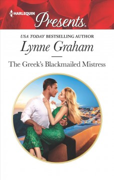 The Greek's blackmailed mistress /  Lynne Graham.