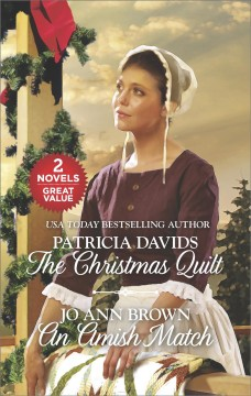 The Christmas quilt /  Patricia Davids.  An Amish match / Jo Ann Brown.