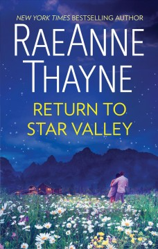 Return to star valley /  RaeAnne Thayne.