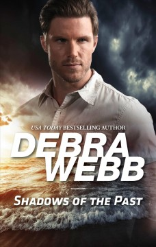 Shadows of the past /  Debra Webb.