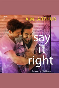 Say it right /  A.M. Arthur.