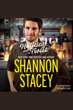 Holiday with a twist /  Shannon Stacey. - Shannon Stacey.