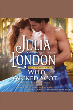 Wild wicked Scot /  Julia London.