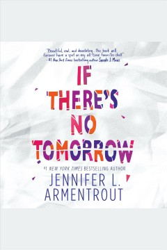 If there's no tomorrow /  Jennifer L. Armentrout. - Jennifer L. Armentrout.
