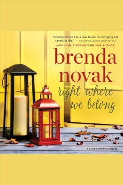 Right where we belong /  Brenda Novak. - Brenda Novak.