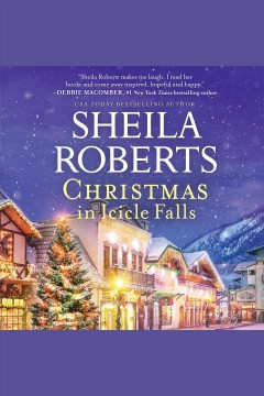 Christmas in Icicle Falls /  Sheila Roberts.
