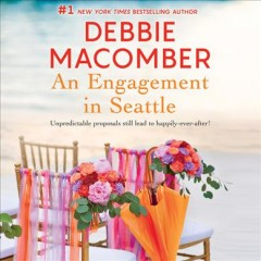 An engagement in Seattle /  Debbie Macomber. - Debbie Macomber.