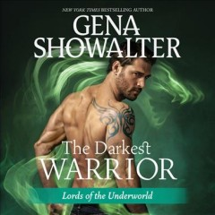 The darkest warrior /  Gena Showalter. - Gena Showalter.