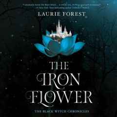 The iron flower /  Laurie Forest.