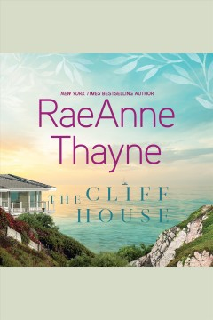 The cliff house /  RaeAnne Thayne.