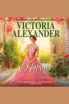 The Lady Travelers guide to happily ever after /  Victoria Alexander.