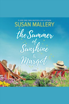 The Summer of Sunshine and Margot /  Susan Mallery.