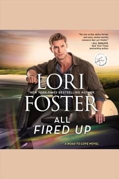 All fired up /  Lori Foster. - Lori Foster.
