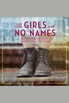 The girls with no names : a novel / Serena Burdick.