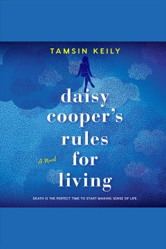Daisy Cooper's rules for living : a novel / Tamsin Keily.