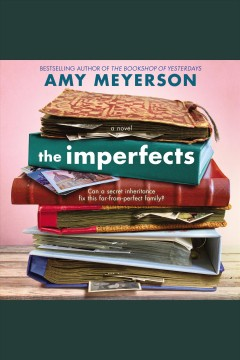 The imperfects : a novel / Amy Meyerson. - Amy Meyerson.