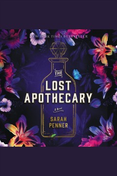 The lost apothecary : a novel / Sarah Penner. - Sarah Penner.