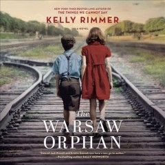 The Warsaw orphan : a novel / Kelly Rimmer. - Kelly Rimmer.