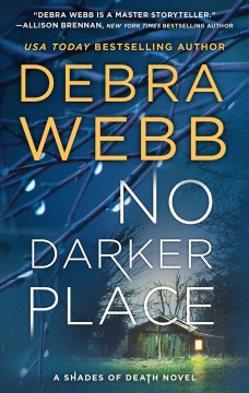 No darker place : a thriller / Debra Webb.