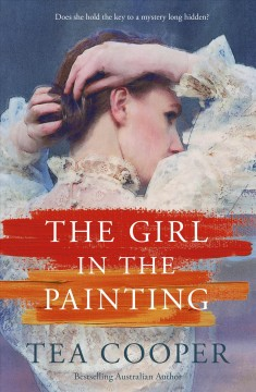 The girl in the painting /  Tea Cooper.