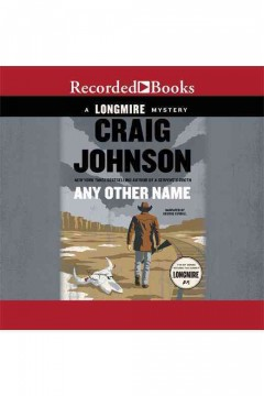 Any other name : a Longmire mystery / Craig Johnson.