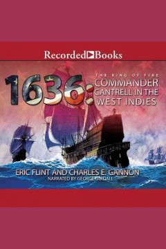 1636 : Commander Cantrell in the West Indies / Eric Flint and Charles E. Gannon. - Eric Flint and Charles E. Gannon.