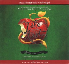 The Isle of the lost : [a Descendants novel] / Melissa de la Cruz. - Melissa de la Cruz.