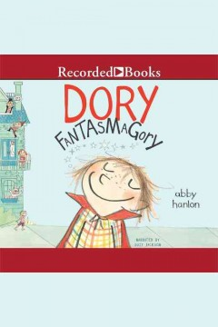 Dory Fantasmagory /  Abby Hanlon.