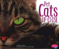 Pet cats up close /  by Gillia M. Olson ; Gail Saunders-Smith, PhD, consulting editor. - by Gillia M. Olson ; Gail Saunders-Smith, PhD, consulting editor.