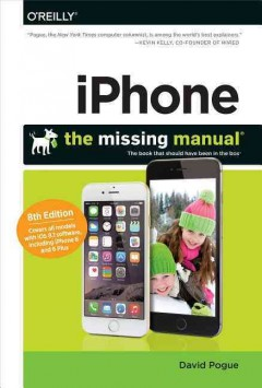 iPhone : the missing manual / by David Pogue.