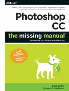 Photoshop CC : the missing manual® / Lisa Snider ; foreword by David Pogue. - Lisa Snider ; foreword by David Pogue.