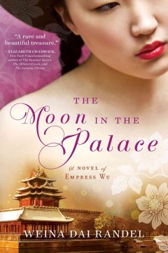The moon in the palace /  Weina Dai Randel.