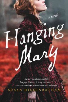 Hanging Mary : a novel / Susan Higginbotham.