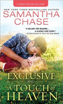 Exclusive ; and A touch of heaven / Samantha Chase.