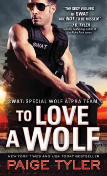 To love a wolf /  Paige Tyler.