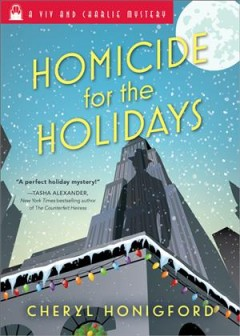 Homicide for the holidays /  Cheryl Honigford.