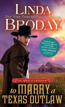 To marry a Texas outlaw /  Linda Broday.