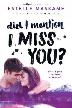 Did I mention I miss you? /  Estelle Maskame. - Estelle Maskame.