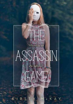 The assassin game /  Kirsty McKay.
