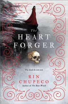 The heart forger /  Rin Chupeco. - Rin Chupeco.