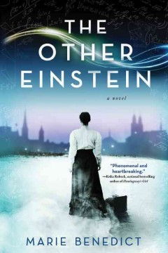 The other Einstein : a novel / Marie Benedict. - Marie Benedict.