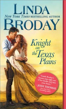 Knight on the Texas plains /  Linda Broday.